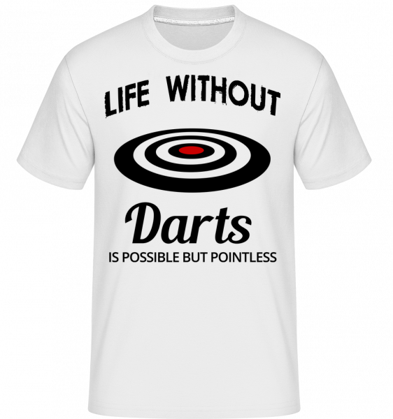 Life Without Darts - T-Shirt Shirtinator homme - Blanc - Devant