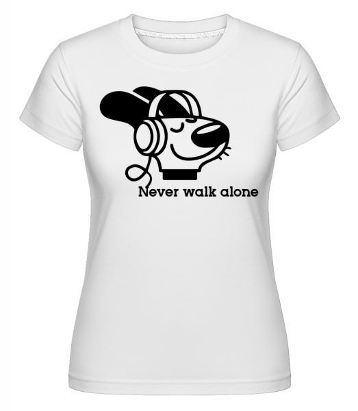 Never Walk Alone - T-shirt Shirtinator femme - Blanc - Devant