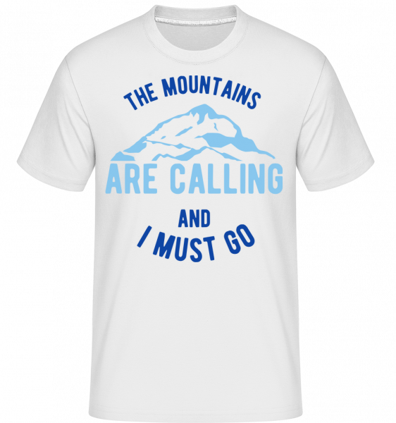 The Mountains Are Calling And I Must Go Blue -  T-Shirt Shirtinator homme - Blanc - Devant