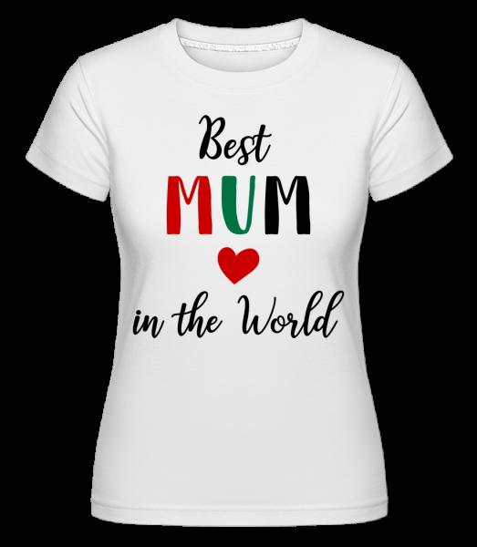 Best Mum In The World - T-shirt Shirtinator femme - Blanc - Devant