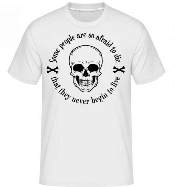 They Never Begin To Live - T-Shirt Shirtinator homme - Blanc - Devant