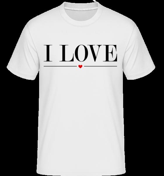 I Love - T-Shirt Shirtinator homme - Blanc - Devant