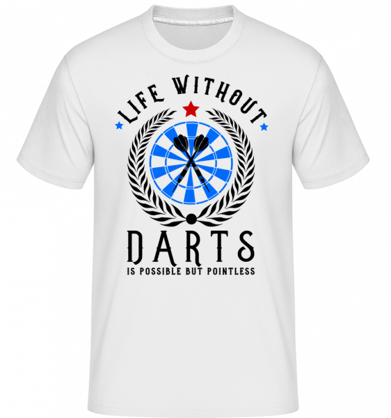 Life Without Darts Is Pointless -  T-Shirt Shirtinator homme - Blanc - Devant