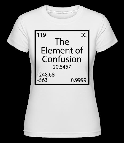 The Element Of Confusion - T-shirt Shirtinator femme - Blanc - Devant