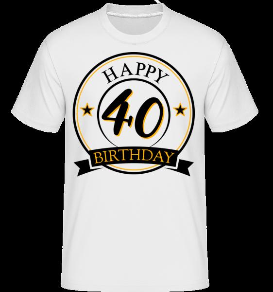 Happy Birthday 40 - T-Shirt Shirtinator homme - Blanc - Devant